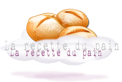 La recette du pain