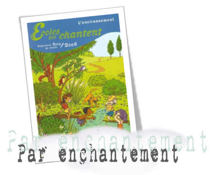 """Par enchantement"" Ecoles qui chantent"